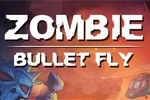 Zombie Bullet Fly